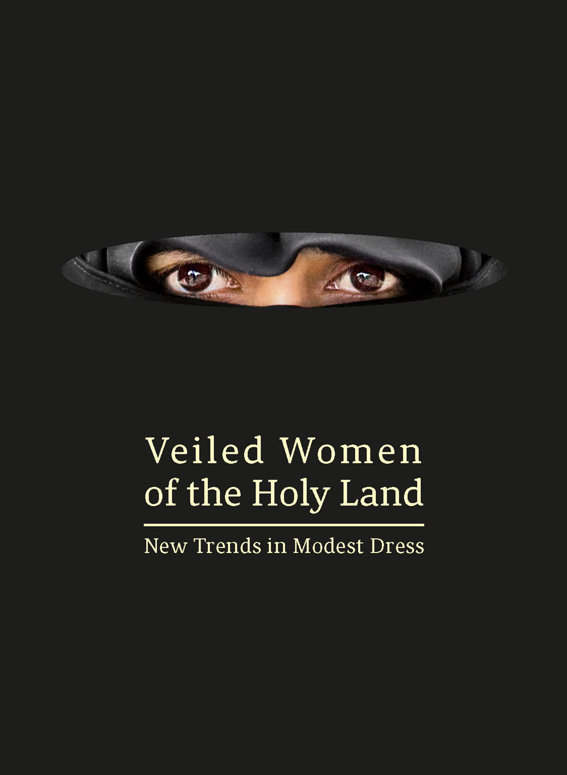 Veiled Women Of The Holy Land: New Trends In Modest Dress