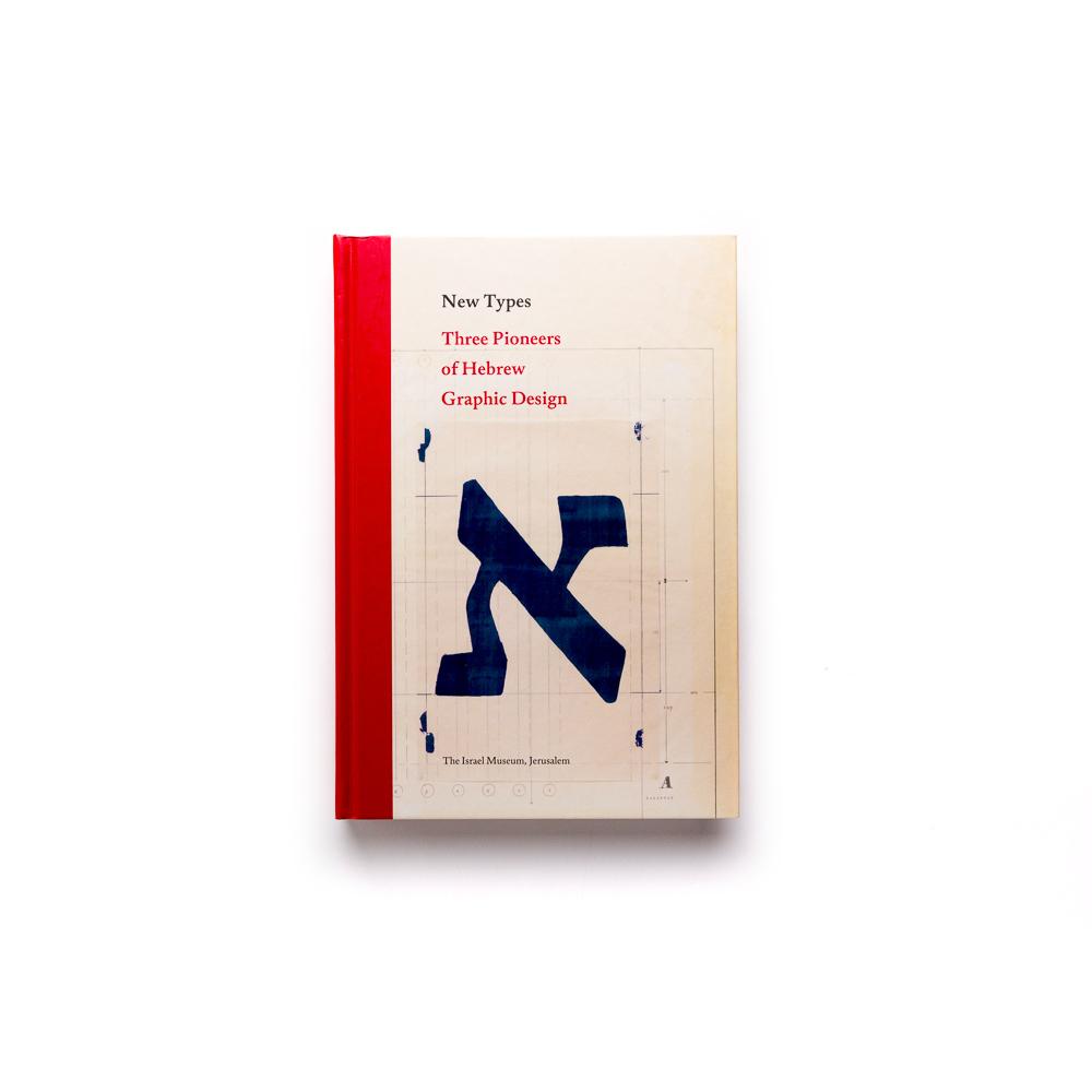 New Types: Three Pioneers Of Hebrew Graphic Design