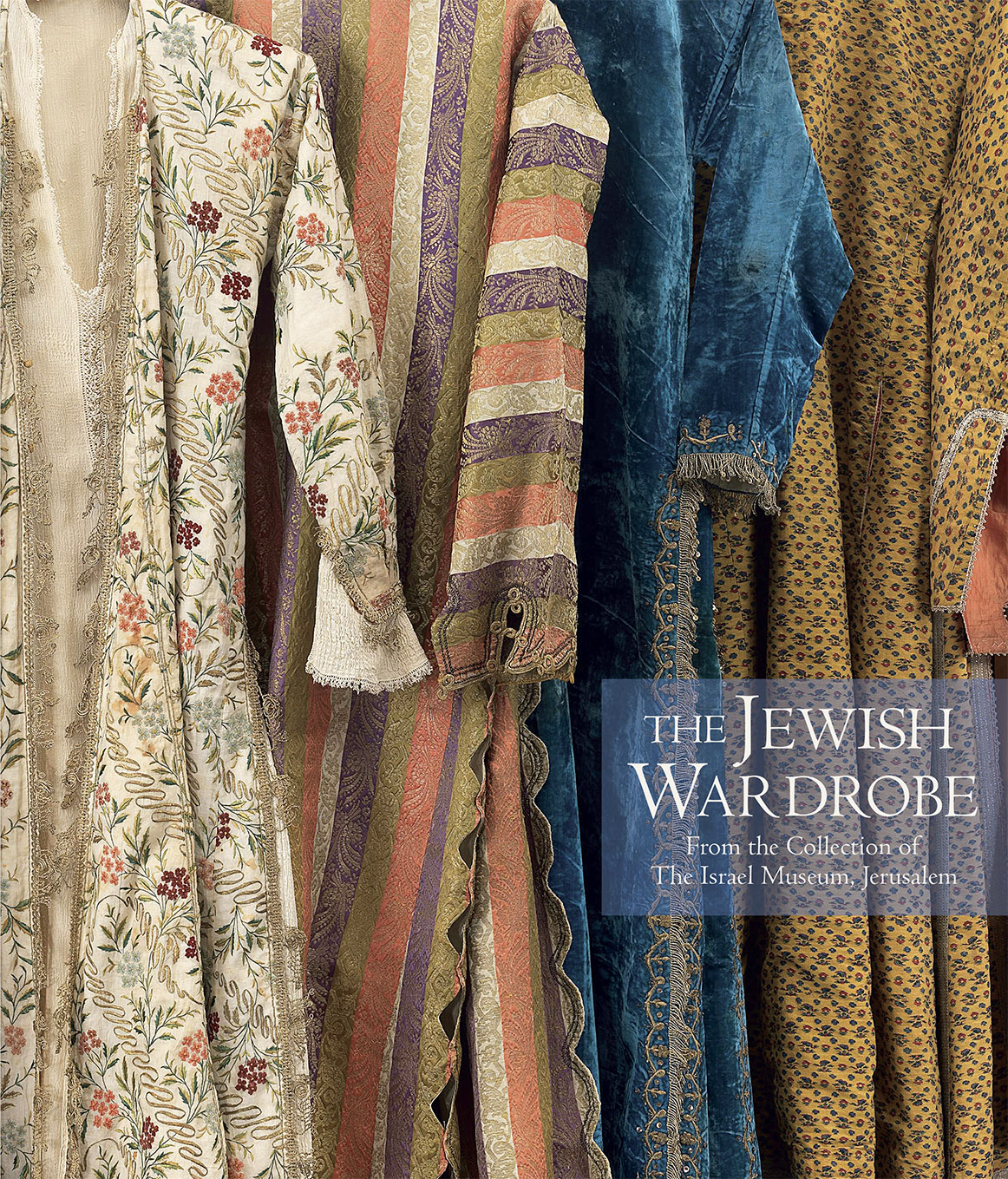 The Jewish Wardrobe: From The Collection Of The Israel Museum, Jerusalem