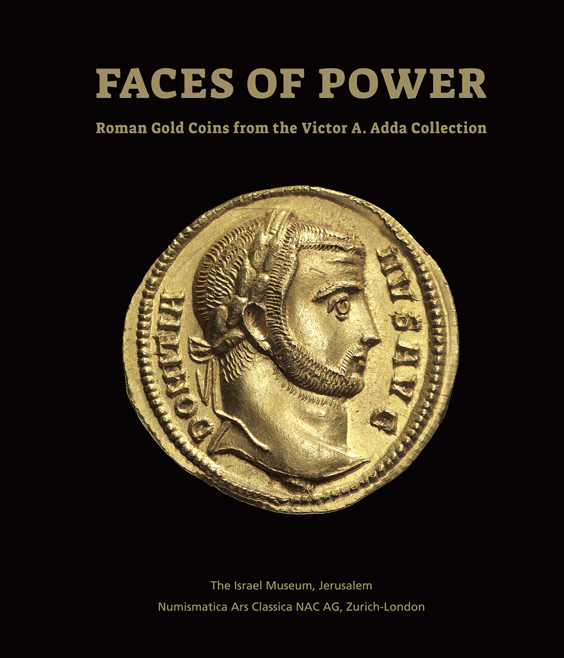 Faces Of Power: Roman Gold Coins From The Victor A. Adda Collection