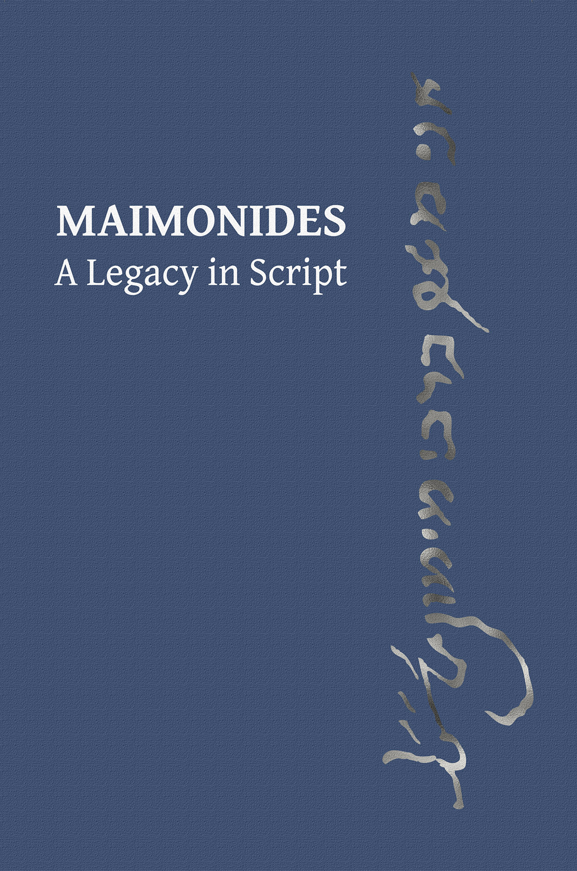 Maimonides: A Legacy In Script