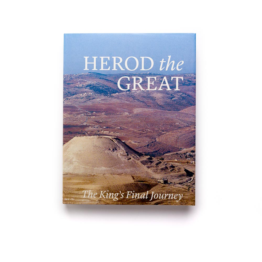 Herod The Great: The King's Final Journey