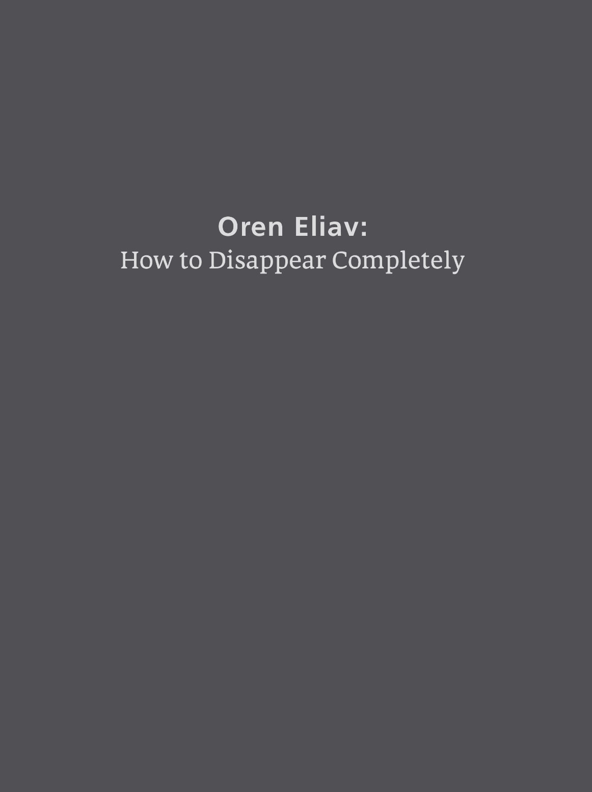 Oren Eliav: How To Disappear Completely