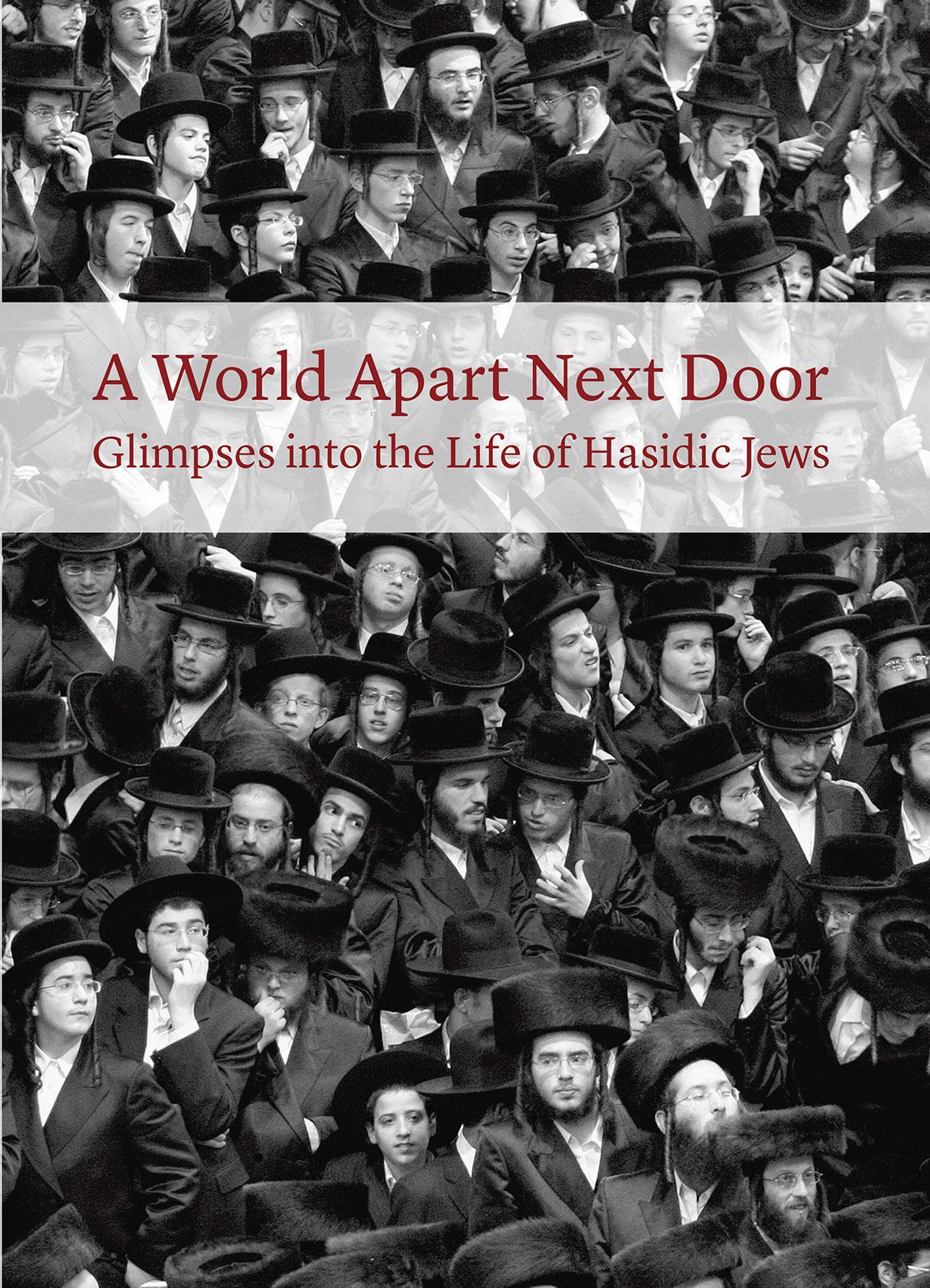 A World Apart Next Door: Glimpses Into The Life Of Hasidic Jews